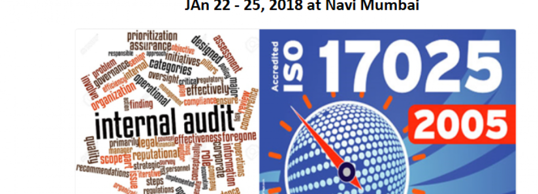 Four-day training programme on Laboratory Management & Internal Audit as per NABL ISO / IEC 17025:2005 from 22 – 25 January 2018 @ Navi Mumbai